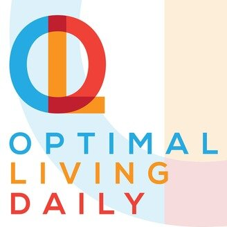 OPTIMAL LIVING DAILY PODCAST -