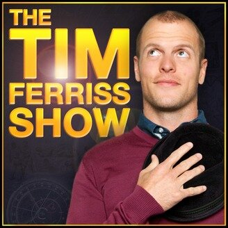 The Tim Ferriss Show Podcast -