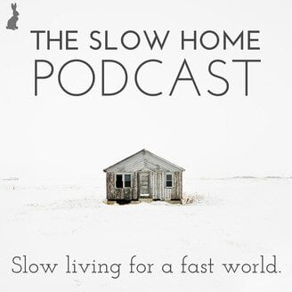 The Slow Home Podcast -